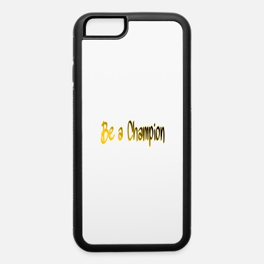 Champion BE A CHAMPION - iPhone 6/6s Rubber Case