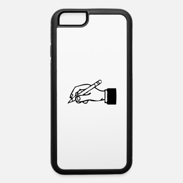Writing write - iPhone 6 Case