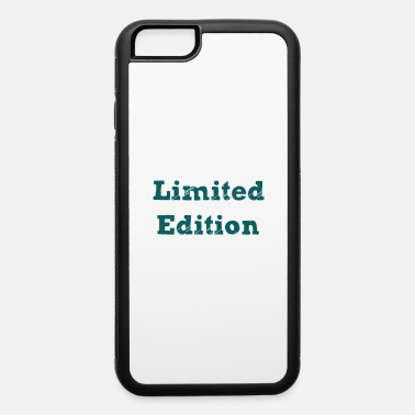 Limited Edition Limited Edition - iPhone 6 Case