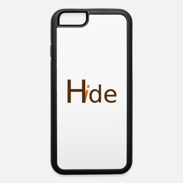 Hide HIDE - iPhone 6 Case