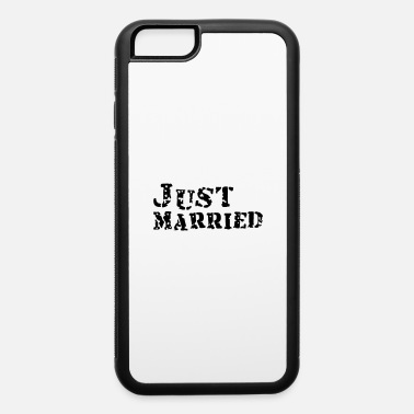 Just Married just married - iPhone 6 Case