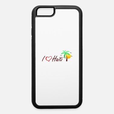 Made In Haiti I love Haiti - iPhone 6 Case