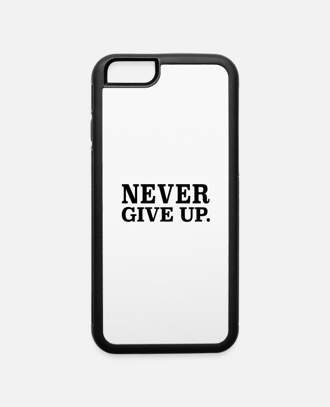 Quote iPhone Cases - never give up - iPhone 6 Case white/black
