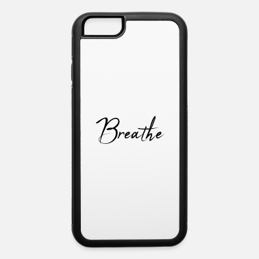 Writing Breathe yoga slogan writing - iPhone 6/6s Rubber Case