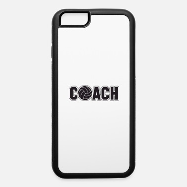 Volley volley coach - iPhone 6 Case