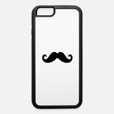 Mustache mustache - iPhone 6 Case