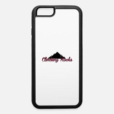 Climbing Of Rock Faces Climbing Rocks - iPhone 6 Case