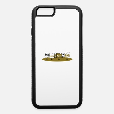 Campaign Campaign Signs - iPhone 6 Case