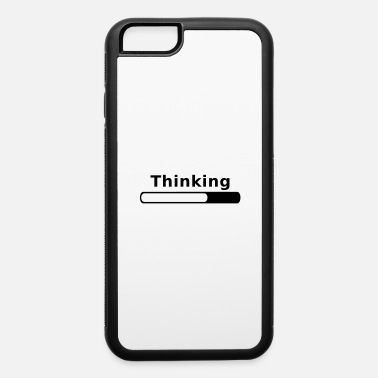 Progress Thinking in Progress - iPhone 6 Case