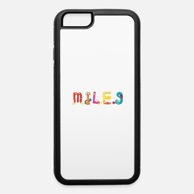 Miles Miles - iPhone 6 Case