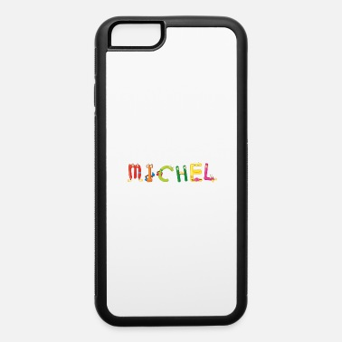 Michel Michel - iPhone 6 Case