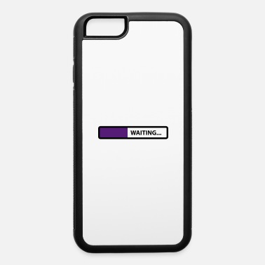 Wait waiting - iPhone 6 Case