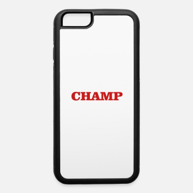 Sportsmanship champ - iPhone 6 Case