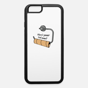 Fuck Christ Where's your God now? - iPhone 6 Case