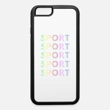 Sports SPORT SPORT SPORT SPORT SPORT - iPhone 6 Case