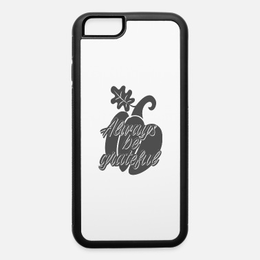 Pilgrim Always be Grateful White - iPhone 6 Case