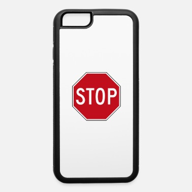 Stop Stop - iPhone 6 Case
