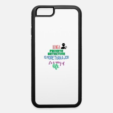 Private Private Detective - iPhone 6 Case