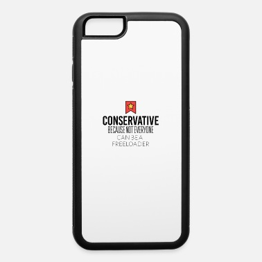 Conservative Conservative - iPhone 6 Case