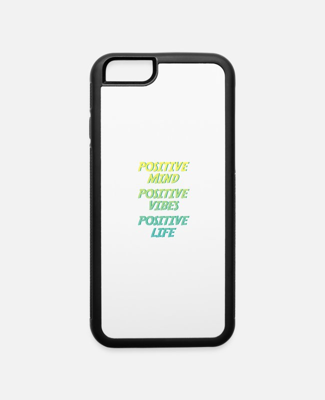 Life Force iPhone Cases - positive mind positive vibes positive life - iPhone 6 Case white/black