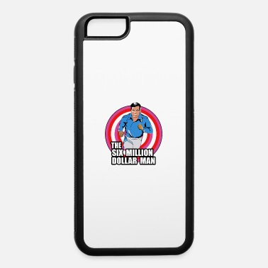 Dollar The Six Million Dollar Man - iPhone 6 Case