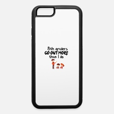 Go Out Go out more - iPhone 6 Case