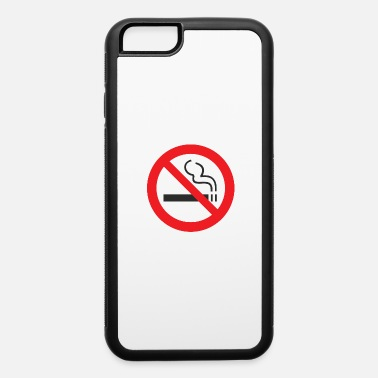 Non-smoking non smoking - iPhone 6 Case