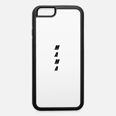Mama MAMA - iPhone 6 Case