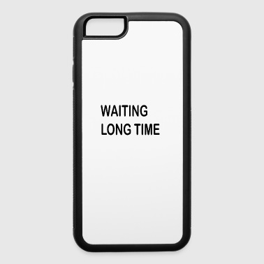 Men's Long Waiting long time - iPhone 6/6s Rubber Case