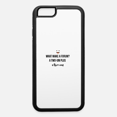 Forum What make a forum? - iPhone 6 Case