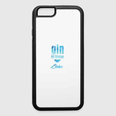 Gin is liquid love. path to happiness, gift idea - iPhone 6/6s Rubber Case
