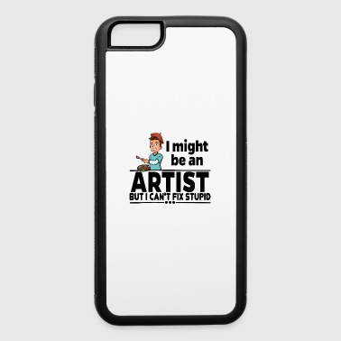 Artist - Can't Fix Stupid - iPhone 6/6s Rubber Case