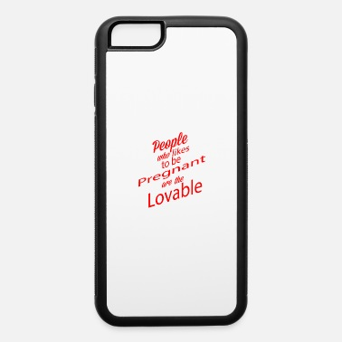Pregnant Pregnant - iPhone 6 Case