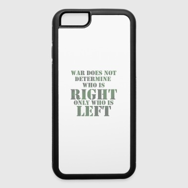 Vietnam War Does Not Determine Who is Right - iPhone 6/6s Rubber Case