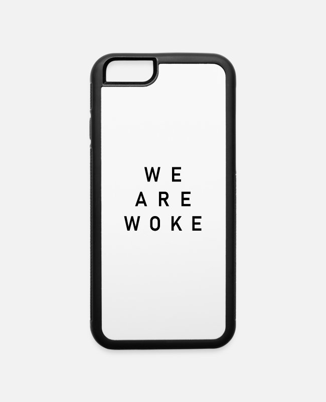 Freedom Of Expression iPhone Cases - We Are Woke - iPhone 6 Case white/black