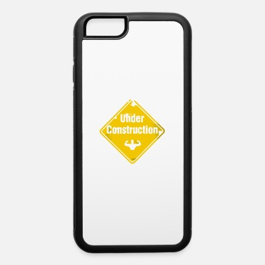 Under Under Contruction - iPhone 6 Case