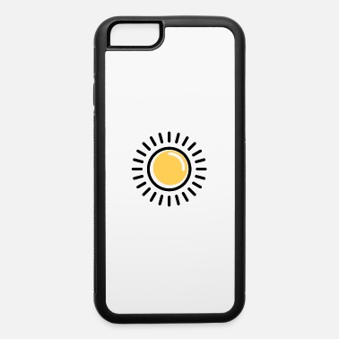 Sun The Sun - iPhone 6 Case