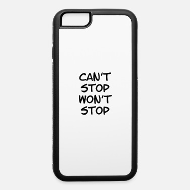 Canton May Not Stop Wanting Not Stop Succeeding - iPhone 6/6s Rubber Case