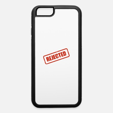 Rejection Rejected Stamp - iPhone 6 Case