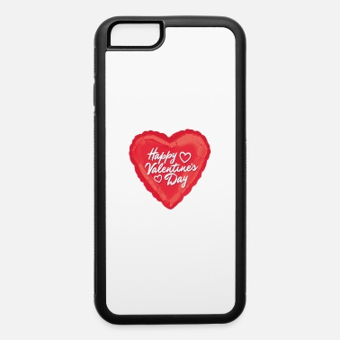 Valentine's Day Happy Valentine's Day - iPhone 6 Case