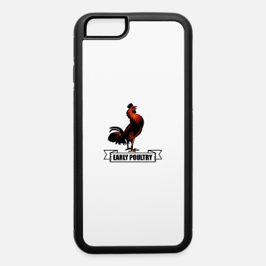 Poultry Early Poultry - iPhone 6 Case