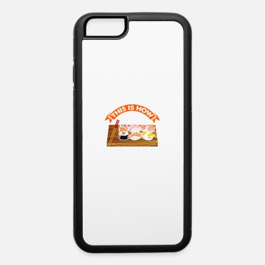 Crabmeat This is how I roll Sushi Japanese Kawaii Gift - iPhone 6 Case