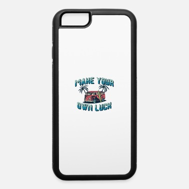 Luck Make Your Own Luck - iPhone 6 Case