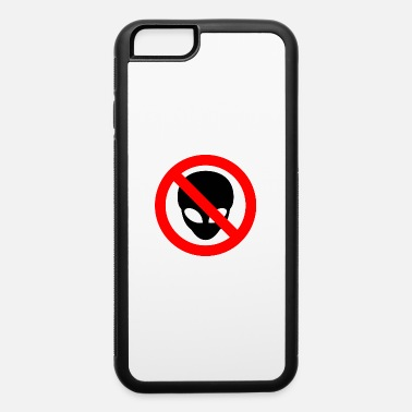 Prohibition Sign Grey Aliens Prohibited Sign - iPhone 6 Case
