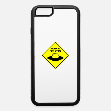 Ufo Watch for UFOs Warning Sign - iPhone 6 Case