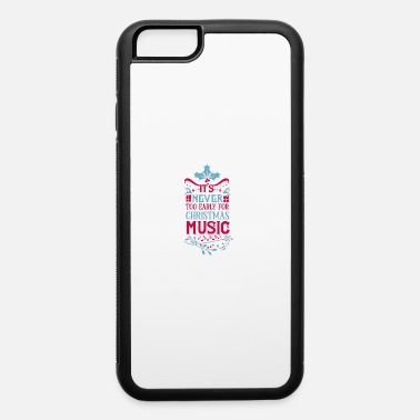 Forgetful It's never too early for Christmas music 01 - iPhone 6 Case