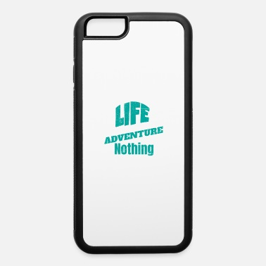 Challenger Life is either a daring adventure or nothing - iPhone 6 Case