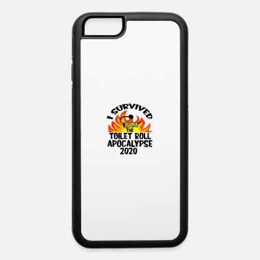 Survived I Survived Toilet Roll Apocalypse 2020 - iPhone 6 Case