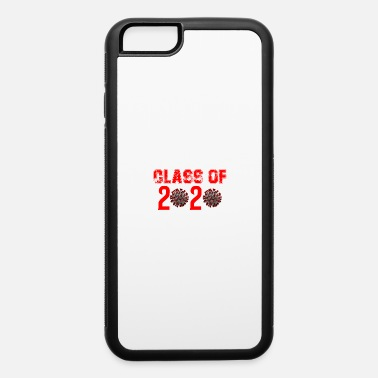 Virus Class Of 2020 Virus Graduation - iPhone 6 Case