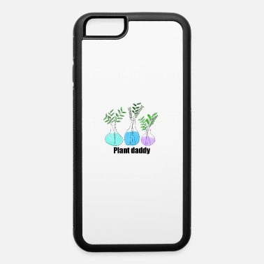 Plant Grounds plant dad - iPhone 6 Case
